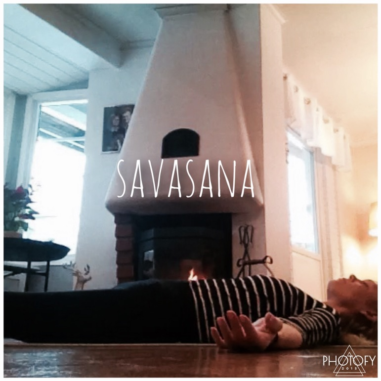 Try to stay as long as you possible in Savasana, aim at putting your alarm at at least 10 minutes. (if you only have 2-3 minutes, don't fret, it's better than nothing!!) Relax on you back. Spread your arms and legs wide, turn the palms of your hands up towards the sky. Close your eyes, let your breath flow freely and gently. Soften your heart, allow your body and mind to be still. Focus on the feeling of your breath, or the place between your eyebrows, or maybe visualise a beautiful sunset. WHile being in Savasana, most probably thoughts and emotions will arise. Don't let this upset you. Just simply realise that you cannot choose, stop or control your thoughts, but what you can control and choose is how to react to them. So right now, just acknowledge them, let them be whatever they are, just let them flow in and out as they want, and try and do your best to accept for what they are (just thoughts!). Notice if there is any reaction in your body (squeeze or butterflies in the belly, change of heart rate or temperature, tension in the face or neck, dryness in mouth, a smile, etc) or in your emotions, when a thought arises. Whatever happens, whatever comes to you, just try to be still, soft and relaxed. Try not to label or judge what is coming to you. While in Savasana you can do a body scan; relax and mentally go throughout every part of your body, while repeating what you're doing silently in your head. SOmething like this: I relax my toes, my toes are relaxed (relax your toes now!), I relax my heels, my heels are relaxed, I relax my feet, my whole feet are relaxed…etc, all the way up to your heart, eyes, mouth, tongue, face, brain and the top of you head. Before you finish your practice. take a moment to acknowledge how you feel and what happened during todays session, and thank yourself, and your body, for the time and effort you put into you practice today. Maybe even send a thank you to all the people you love and cherish, to all the things that you are grateful for today.